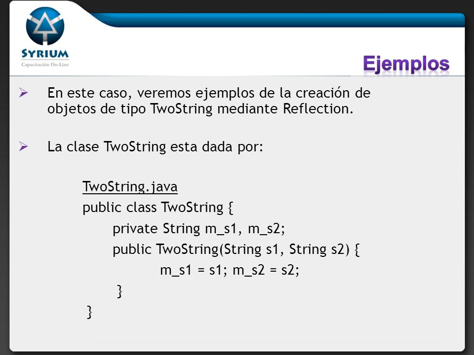 Ejemplos: Prueba.java. Class[] types = new Class[] { String.class, String.class }; //defino dos tipos.